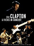 Eric Clapton and Friends - A Benefit for the Crossroads Center at Antigua - Eric Clapton