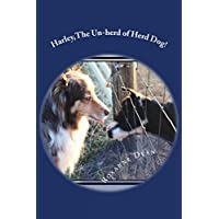 Harley,The Un-herd of Herd Dog! (English Edition)