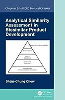 Analytical Similarity Assessment in Biosimilar Product Development