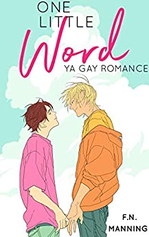 One Little Word: YA M/M Romance (One More Thing Book 2) by [F.N. Manning]