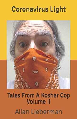 Coronavirus Light: Tales From A Kosher Cop Volume II