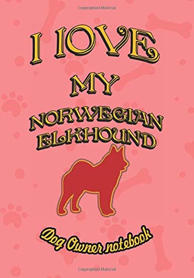 関連するマイナス苦難I love my Norwegian Elkhound - Dog owner notebook: Doggy style designed pages for dog owner to note Training log and daily adventures. (I Love My Dog)