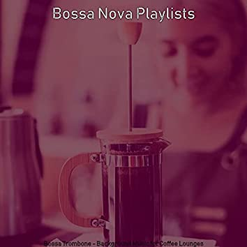 Bossa Trombone - Background Music for Coffee Lounges