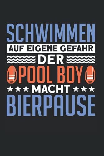 Schwimmen Auf Eigene Gefahr Der Pool Boy Macht Bierpause: Bademeister & Rettungsschwimmer Notizbuch 6'x9' Schwimmmeister Poolboy Geschenk