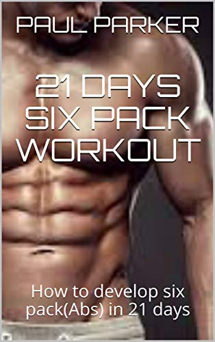 21 DAYS SIX PACK WORKOUT: How to develop six pack(Abs) in 21 days ...
