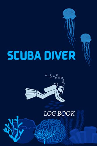 SCUBA DIVER LOG BOOK: 115 pages for Kids, girls, boys, adults and Divers all levels