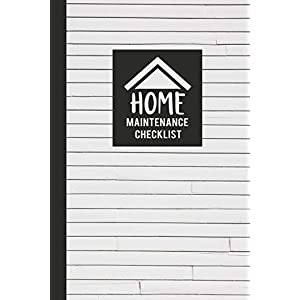Home Maintenance Checklist: Keep Track of All Maintenance and Repairs of Your Home's Systems and Appliances - Record Upgrades and Home Improvements (Home Maintenance Log Books)