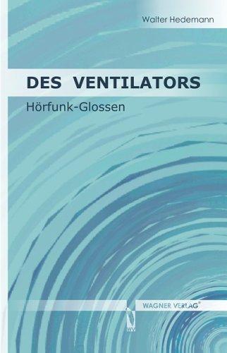 Des Ventilators: Hörfunk-Glossen