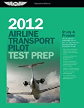 Airline Transport Pilot Test Prep 2012: Study and Prepare for the Aircraft Dispatcher and ATP Part 121, 135, Airplane and Helicopter FAA Knowledge Exams (Test Prep series)