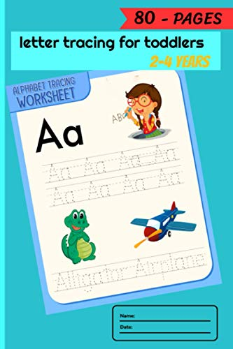 letter tracing for toddlers 2-4 years: Cute Letter Tracing Notebook for Toddlers 2-4 Years Old and scholastic kindergarten workbook allows Cut and ... ,copybook for kids,love from the crayons.