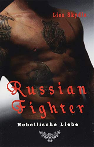 Russian Fighter: Rebellische Liebe