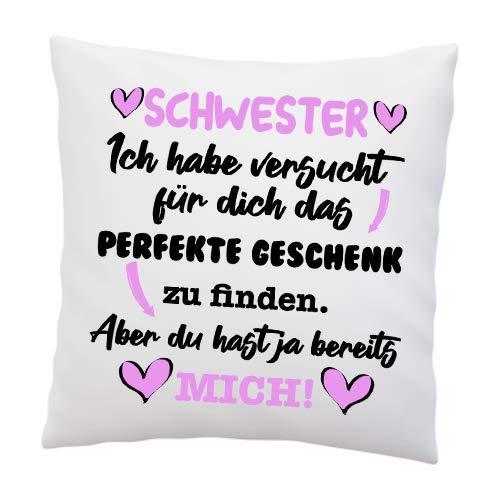 Kissen mit Spruch - ''Schwester, Ich Habe versucht für Dich das perfekte.''- Deko-Kissen - weiß 40cm x 40cm - Liebe - optimales Geschenk - Geburtstag