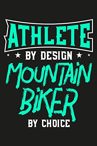 Athlete By Design Mountain Biker By Choice: Offroad Biking Sports Lovers Blank Lined Notebook Journal Diary 6x9