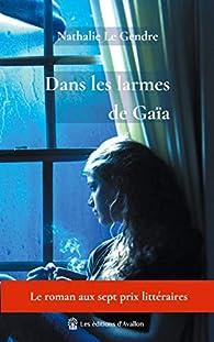 Dans les larmes de Gaïa par Nathalie Le Gendre