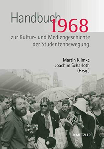1968. Handbuch zur Kultur- und Mediengeschichte der Studentenbewegung