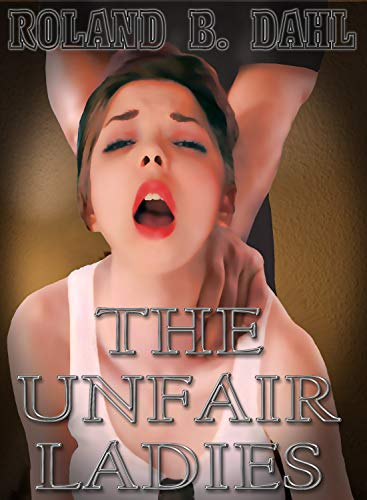 The Unfair Ladies (English Edition)
