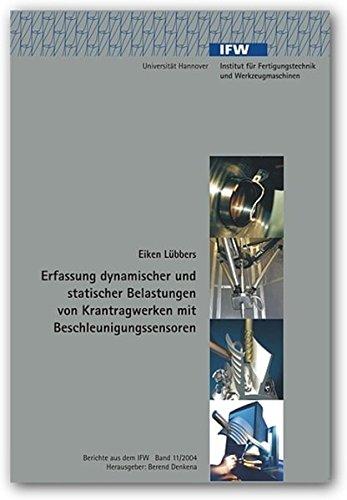 Erfassung dynamischer und statischer Belastungen von Krantragwerken mit Beschleunigungssensoren (Berichte aus dem IFW)