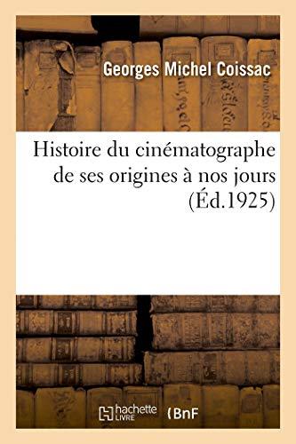 Coissac-G+breton-J: Histoire Du Cinématographe de Ses Origin