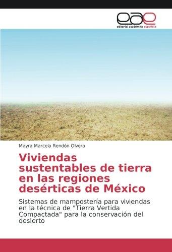 Viviendas sustentables de tierra en las regiones desérticas de México: Sistemas de...