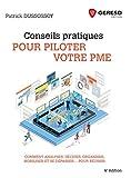 Conseils pratiques pour piloter votre PME - Comment analyser, décider, organiser, mobiliser et se dépasser... pour réussir