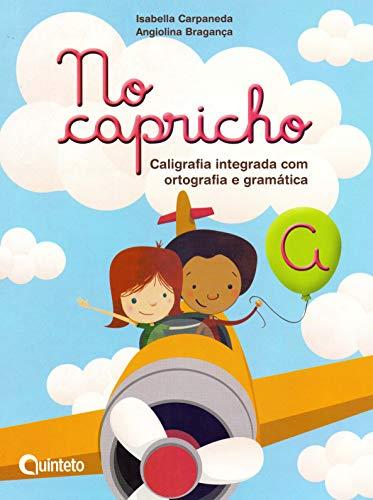 No Capricho - Caligrafia Integrada com Ortografia e Gramatica - A