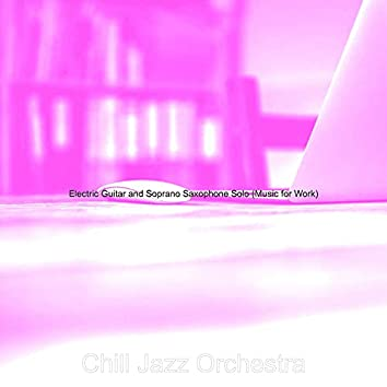 Electric Guitar and Soprano Saxophone Solo (Music for Work)
