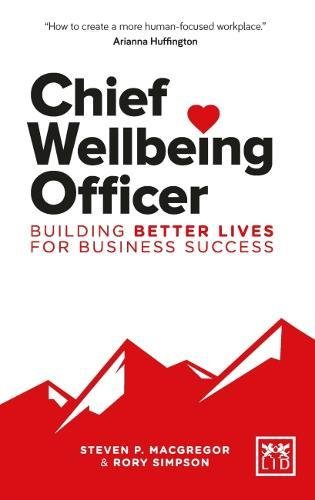 Chief Wellbeing Officer: Building better lives for business success (Acción empresarial)