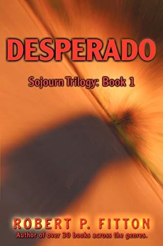 Desperado: Sojourn Trilogy: Book 1