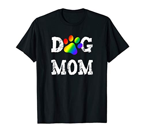 LGBT Dog Mom Lesbian Gay Pride Rainbow Paw Print Mother T-Shirt