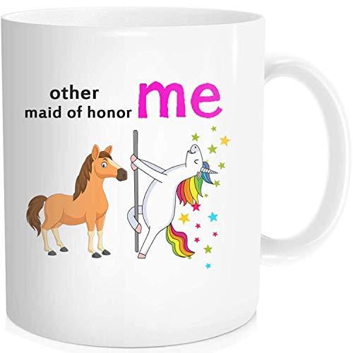 Lustige Kaffeetasse / Teetasse mit inspirierendem Zitat für Frauen – Others Maid Of Honor Me Einhorn Geburtstag für sie – weißes feines Knochenporzellan Keramik 313 ml