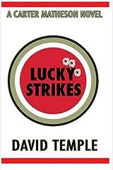 Lucky Strikes (A Carter Matheson Series) (Volume 1) Paperback