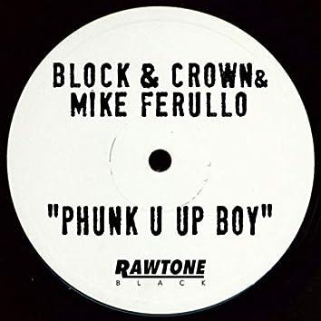 Phunk U Up Boy
