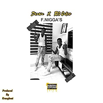 F. Niggas