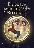 En Busca de la Entrada Secreta 2 : Segunda parte del divertido libro de misterio y aventuras para niños de 7 a 12 años
