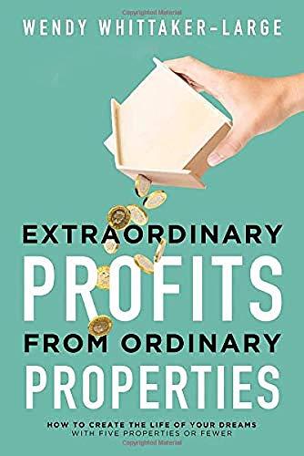 Extraordinary Profits from Ordinary Properties