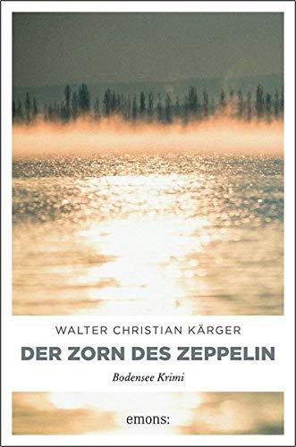 Der Zorn des Zeppelin (Bodensee Krimi)