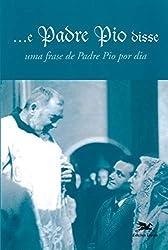 E Padre Pio Disse