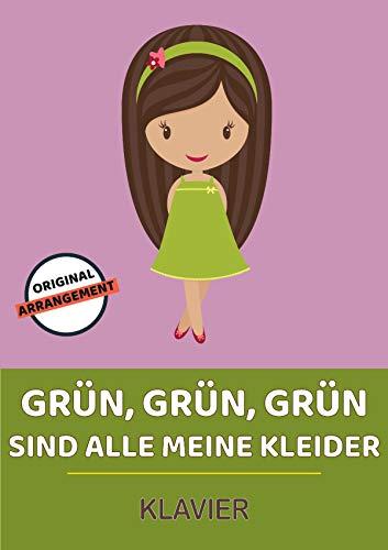 Grün, grün, grün sind alle meine Kleider (German Edition)