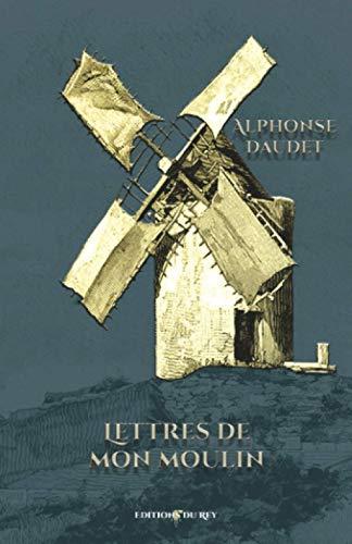 Lettres de mon moulin: - Edition illustrée par 135 gravures