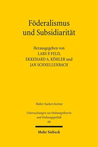 Föderalismus und Subsidiarität (Untersuchungen zur Ordnungstheorie und Ordnungspolitik)