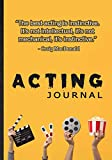 Acting Journal. Actor & Actress Audition Notebook For Theatre Or Musicals. Novelty Gift For Drama Actor: A Handy Tool To Write Down All Acting Ideas. Perfect Gift For Actor, Comedian Or Broadway Fan