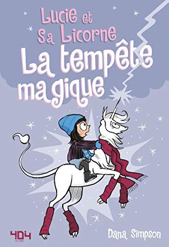 Lucie et sa licorne - Tome 6 - La tempête magique (6) PDF Books