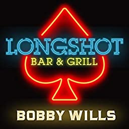 Longshot Bar And Grill By Bobby Wills On Amazon Music Unlimited