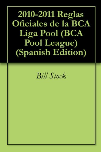 2010-2011 Reglas Oficiales de la BCA Liga Pool (BCA Pool League) (Spanish Edition)
