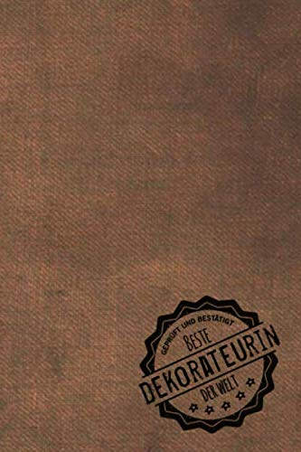 Geprüft und Bestätigt beste Dekorateurin der Welt: Notizbuch inkl. To Do Liste | Das perfekte Geschenkbuch für Frauen, die dekorieren | Geschenkidee | Geschenke | Geschenk