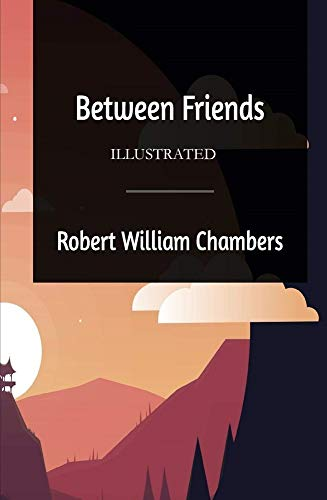 Between Friends Illustrated (English Edition)
