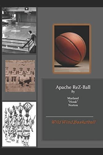 "Apache ReZ-Ball: ""Apache Wild Wind Basketball"""