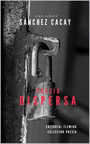 Poesía Dispersa (Spanish Edition)
