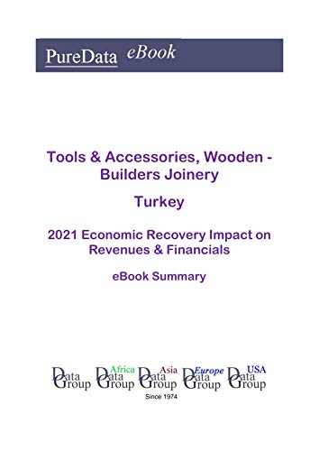 Tools & Accessories, Wooden - Builders Joinery Turkey Summary: 2021 Economic Recovery...