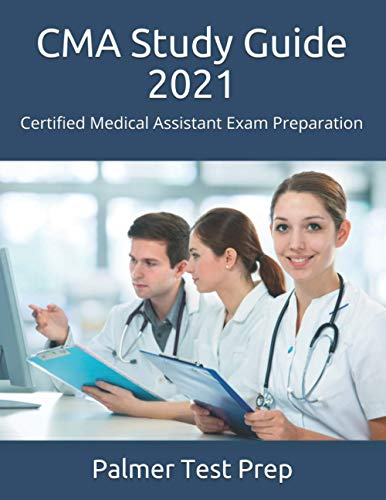 CMA Study Guide 2021: Certified Medical Assistant Exam Preparation